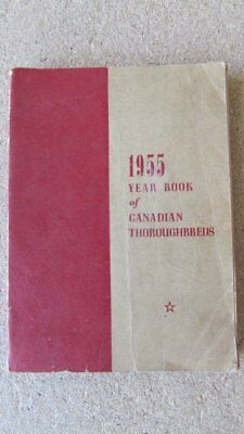 1955 Canadian Thoroughbreds Year Book: Racing Horses, Stallions Dams Sires