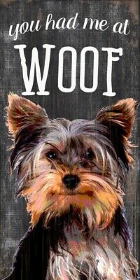 Yorkie Sign - You Had me at WOOF 5x10