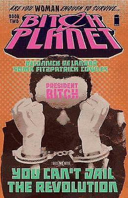 Bitch Planet Volume 2: President Bitch, DeConnick, Kelly Sue, Excellent Book NEW