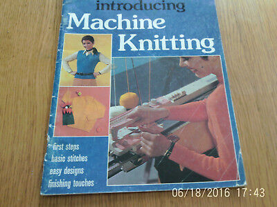 Patons Introducing Machine Knitting,basic Stitches,easy Designs,techniques 1977