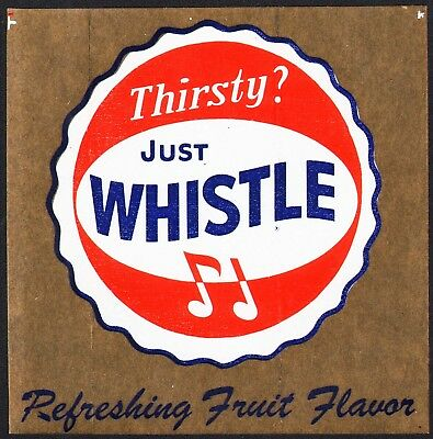 Vintage soda pop decal THIRSTY JUST WHISTLE bottle cap logo new old stock n-mint