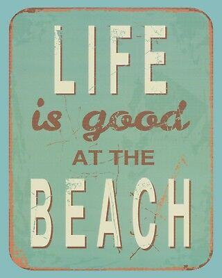 10 x 8 LIFE IS GOOD AT THE BEACH SEASIDE BLACKPOOL CORNWALL PLAQUE TIN SIGN N210