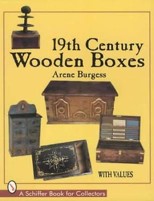 19th Century Wooden Box Collectors Guide incl Antique Wood Chests, Carved Boxes