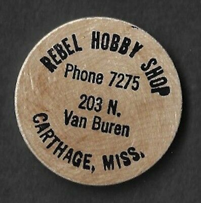 Vintage Wooden Nickel Rebel Hobby Shop Carthage Mississippi 203 N. Van Buren