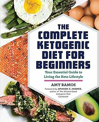 The Complete Ketogenic Diet for Beginners by Amy Ramos [Paperback ] NEW