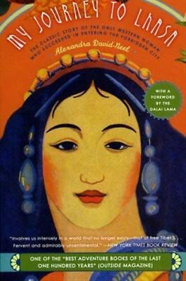 My Journey to Lhasa: The Classic Story of the Only Western Woman Who Succeeded..