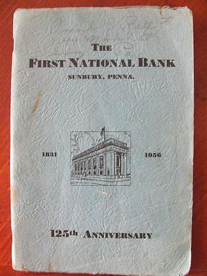 1956 First National Bank SUNBURY PA 125th Anniversary History Book/ Genealogoy