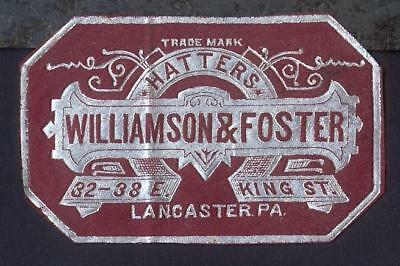 1880 Lancaster PA WILLIAMSON & FOSTER Hatters HAT Cloth Label