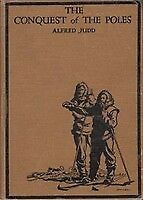 The Conquest of the Poles. And modern adventures in the world of Ice. JUDD A.