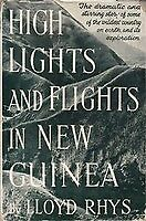 High Lights and Flights in New Guinea. Discovery of the Morobe Goldfields