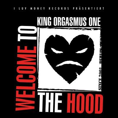 KING ORGASMUS ONE  Welcome To The Hood  CD   NEU & OVP 21.09.2018