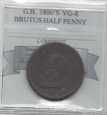 **1800's**Great Britain, Brutus Half Penny Coin Mart Graded**VG-8**