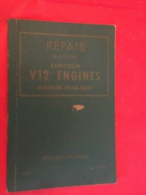 """1947 Ford Motor Co. """"Lincoln V12 Engines H-Series 1936-1947"""" Repair Manual"""