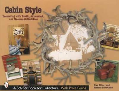 Cabin Style Collector Guide: Adirondack, Rustic Furniture & Western Collectibles