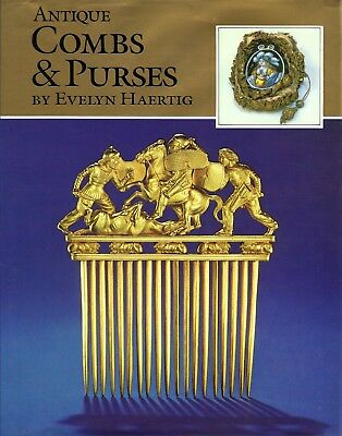 Antique Combs and Purses by EVELYN HAERTIG   brand new 1st edition 304 pages