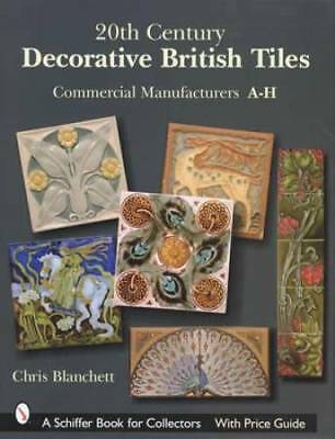 20th Century Decorative British Art Tiles: Makers A-H Ceramic Pottery Ref Guide