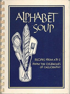 St Paul Mn 1982 Alphabet Soup Cook Book * Colleagues Of Calligraphy * Minnesota