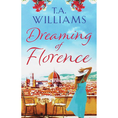 Dreaming of Florence by T. A. Williams (Paperback), Valentines, Brand New