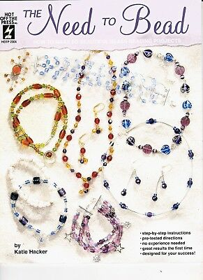 Katie Hacker : THE NEED TO BEAD Beading Craft Book - 60 Projects!