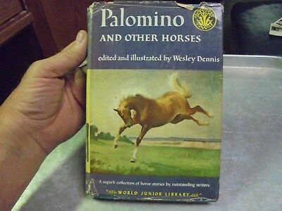 Vintage Book Palomino and Other Horses Edited by Wesley Dennis