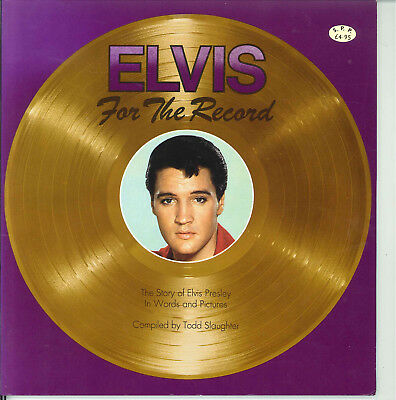 ELVIS FOR THE RECORD The Story of Elvis Presley in Words & Music