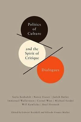 NEW - Politics of Culture and the Spirit of Critique: Dialogues