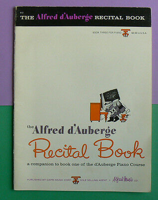 Alfred Music Co.#512 The Alfred d'Auberge Recital Book,goes w/Bk 1 for Piano VGC