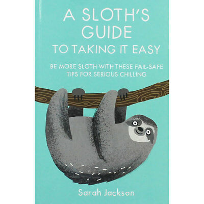 A Sloths Guide to Taking It Easy (Hardback), Non Fiction Books, Brand New