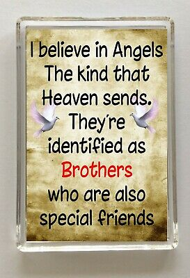 I BELIEVE IN ANGELS THAT HEAVEN SENDS BROTHERS Novelty Fridge Magnet Ideal Gift