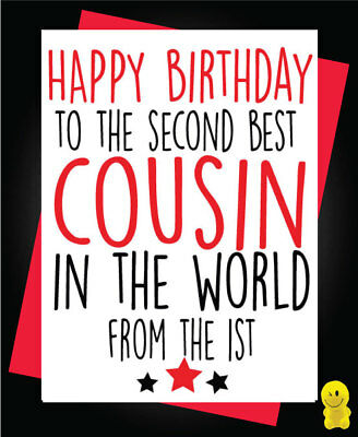 Funny Rude Birthday Card 2nd Best Cousin In The World C238 295