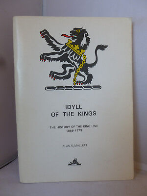 Idyll of the Kings - The History of the King LIne 1889-1979 - Illustrated