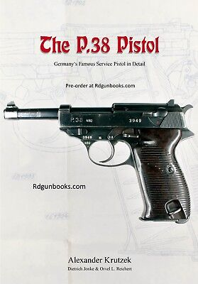 NEW P-38 Germany's Service Pistol in Detail Krutzek Pistol WW2 NEW GUN BOOK