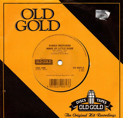 """S7 RI 1980 MADE in UK """" EVERLY BROTHERS  /  Wake Up Little Susie """" FLC  OLD GOLD"""