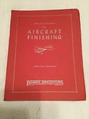 1940's Specification for Aircraft Finishing by Berry Brothers paints varnishes