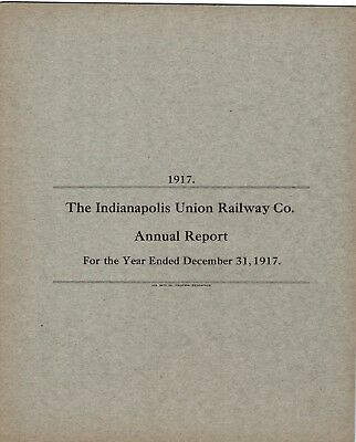 1917 Indianapolis Union Railway Co Annual Report FREE SHIPPING
