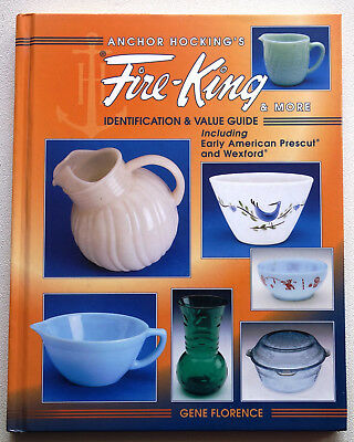 Anchor Hocking's Fire-King & More Identification Value Guide Gene Florence
