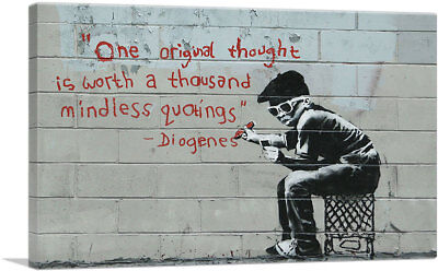 ARTCANVAS One Original Thought Worth a Thousand Quotings Canvas Art Print Banksy