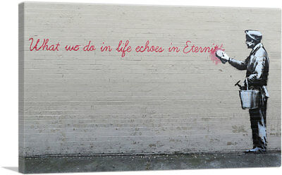 ARTCANVAS What We Do in Life Echoes in Eternity Canvas Art Print by Banksy