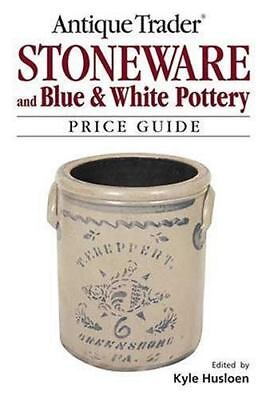 Antique Trader Stoneware and Blue & White Pottery Price Guide, Husfloen, Kyle, G