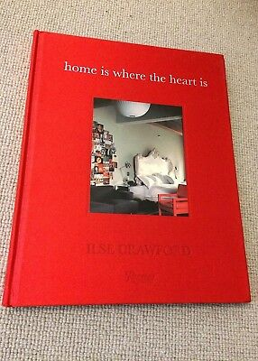 Ilse Crawford HOME IS WHERE THE HEART IS hardback 1st ed 2005 Rizzoli VG