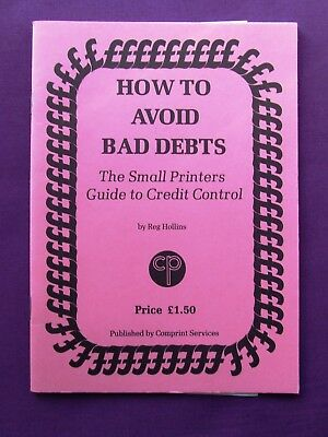 Adana Letterpress Printing HOW TO AVOID BAD DEBTS Printers Guide Credit Control