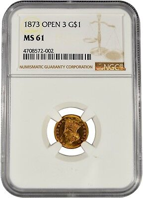1873 NGC MS61 Gold $1 Open 3 (s113)