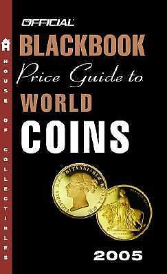 The Official Blackbook Price Guide to World Coins 2005, Marc Hudgeons,1400048419