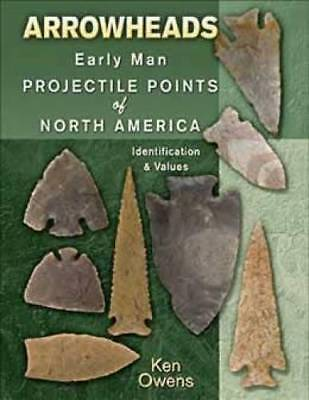 Out of Print Collector Guide - Early Arrowhead Projectile Points North America