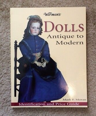 Book - Warman's Dolls Antique To Modern By Mark F Moran - ID And Price Guide