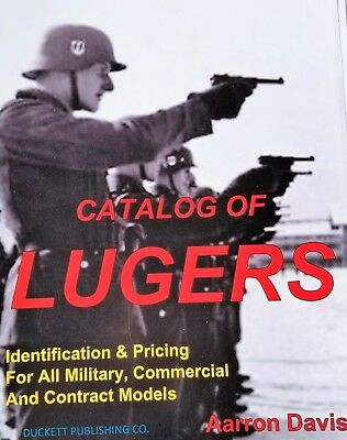 LUGER BOOK The Catalog of LUGERS NEW Just out Military pistol PRICES Covers ALL