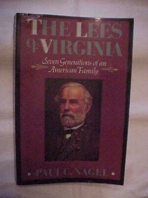 PB Bk LEES OF VIRGINIA: 7 GENERATIONS OF AN AMERICAN FAMILY by NAGEL; CIVIL WAR