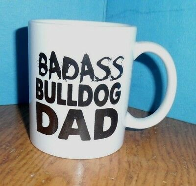 BADASS  BULLDOG DAD  Coffee Cup