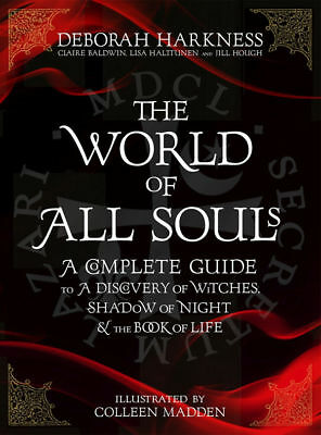 World of All Souls A Complete Guide to A Discovery of Witches, All Souls Trilogy