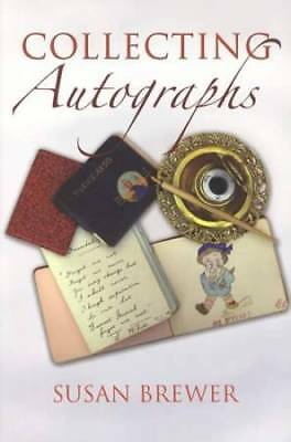 Collecting Autographs Guide incl Celebrities, Authors, Signed Items, Rhymes, Etc